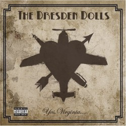 The Dresden Dolls – Yes, Virginia