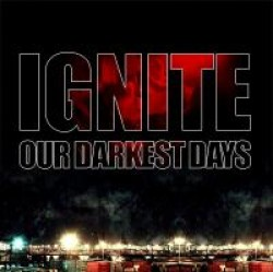 Ignite – Our Darkest Days