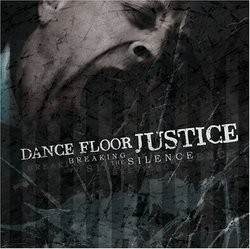 Dance Floor Justice – Breaking the Silence
