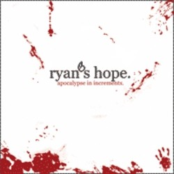 Ryan's Hope – Apocalypse in Increments
