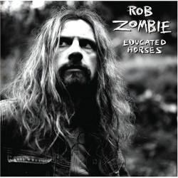 Rob Zombie – Educated Horses