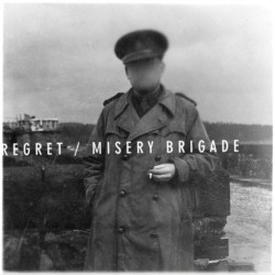 Regret – Misery Brigade