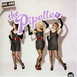 The Pipettes – We are The Pipettes