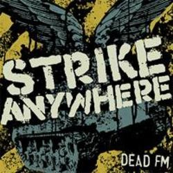 Strike Anywhere – Dead FM