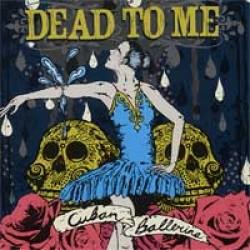 Dead to Me – Cuban Ballerina