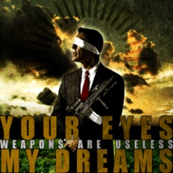 Your Eyes My Dreams – Weapons are Useless