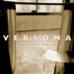 Versoma – Life During Wartime