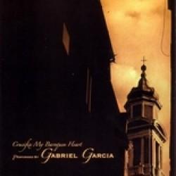 Gabriel Garcia – Crucifix My Baroquen Heart