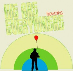 Fireworks – We are Everywhere