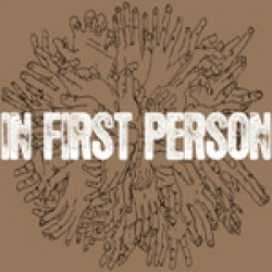 In First Person – Lost Between Hands Held Tight