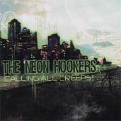 The Neon Hookers – Calling All Creeps!