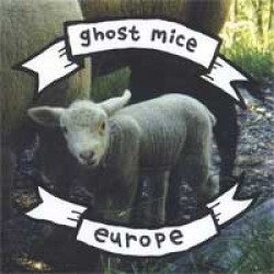Ghost Mice – Europe