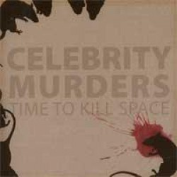 Celebrity Murders – Time to Kill Space