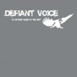 Defiant Voice – I'd Rather Sleep in the Dirt