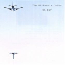 The Milkman's Union – Oh Boy