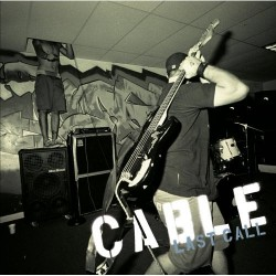 Cable – Last Call