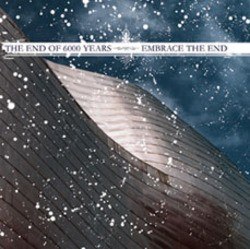 The End of Six Thousand Years / Embrace the End – Split