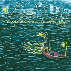 Explosions in the Sky – All of a Sudden I Miss Everyone