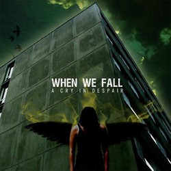 When We Fall – A Cry in Despair