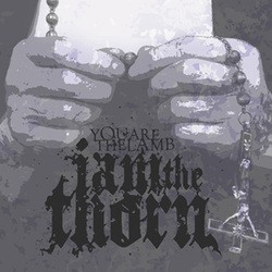 iamthethorn – You are the Lamb