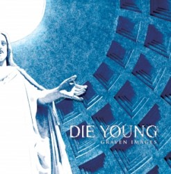 Die Young – Graven Images