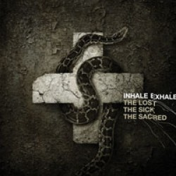 Inhale Exhale – The Lost, The Sick, The Sacred