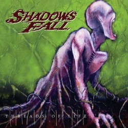 Shadows Fall – Threads of Life