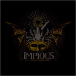 Impious – Holy Murder Masquerade