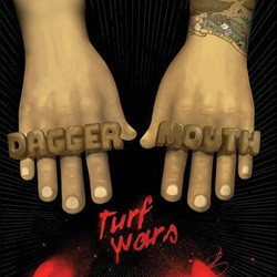 Daggermouth – Turf Wars