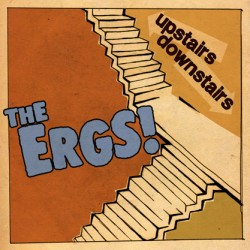 The Ergs! – Upstairs/Downstairs