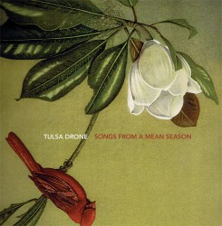Tulsa Drone – Songs from a Mean Season