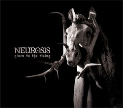 Neurosis – Given to the Rising