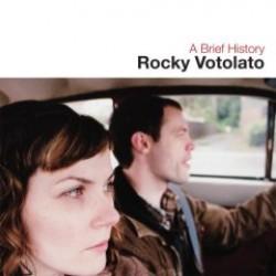 Rocky Votolato – A Brief History (Reissue)