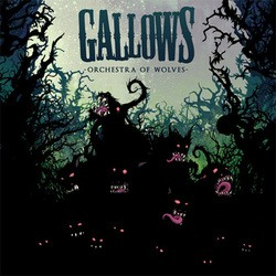 Gallows – Orchestra of Wolves (Reissue)