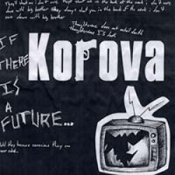 Korova – If There is a Future