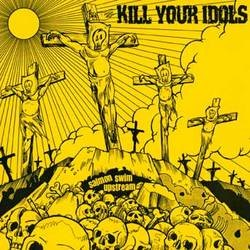 Kill Your Idols – Salmon Swim Upstream