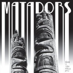 Matadors – Flame the Whisper