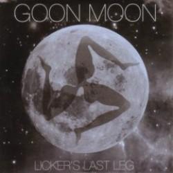 Goon Moon – Licker's Last Leg