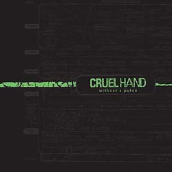 Cruel Hand – Without a Pulse