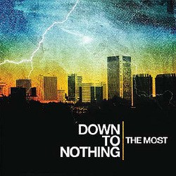 Down to Nothing – The Most