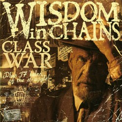 Wisdom in Chains – Class War