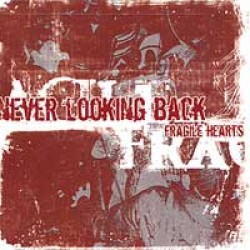 Never Looking Back – Fragile Hearts