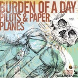 Burden of a Day – Pilots & Paper Planes