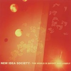 New Idea Society – The World is Bright and Lonely