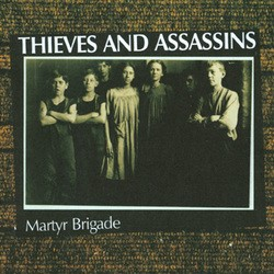 Thieves and Assassins – Martyr Brigade