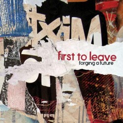 First to Leave – Forging a Future