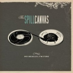 The Spill Canvas – No Really, I'm Fine