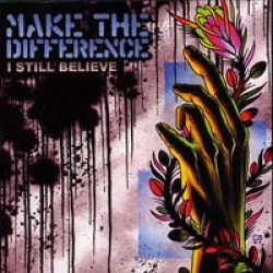 Make the Difference – I Still Believe