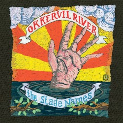 Okkervil River – The Stage Names