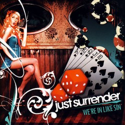 Just Surrender – We're in Like Sin